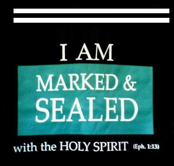sealed and marked by the holy Spirit